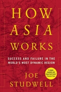 Джо Стадвелл - How Asia Works: Success and Failure in the World's Most Dynamic Region