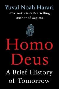 Yuval Noah Harari - Homo Deus: A Brief History of Tomorrow