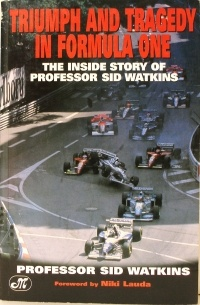 Сид Уоткинс - Life at the Limit: Triumph and Tragedy in Formula One