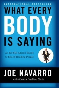 - What Every Body is Saying: An Ex-FBI Agent's Guide to Speed-Reading People