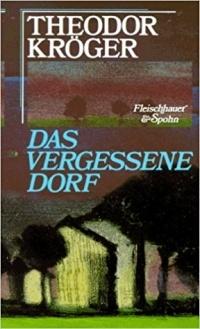 Theodor Kröger - Das vergessene Dorf