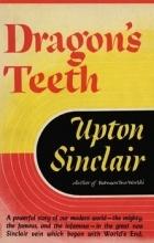 Upton Beall Sinclair - Dragon's Teeth