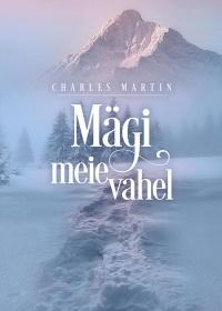 Charles Martin - Mägi meie vahel