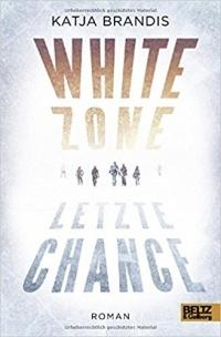 Катя Брандис - White Zone - Letzte Chance