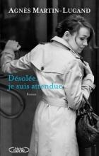 Agnès Martin-Lugand - Désolée, je suis attendue