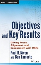 - Objectives and Key Results: Driving Focus, Alignment, and Engagement with OKRs