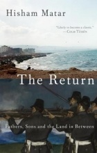 Hisham Matar - The Return: Fathers, Sons and the Land in Between