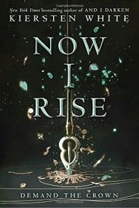 Kiersten White - Now I Rise