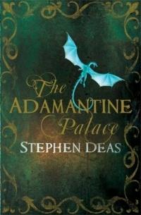 Stephen Deas - The Adamantine Palace