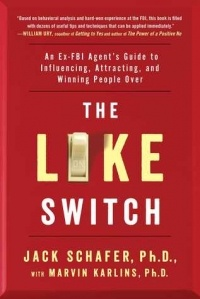 - The Like Switch: An Ex-FBI Agent's Guide to Influencing, Attracting, and Winning People Over