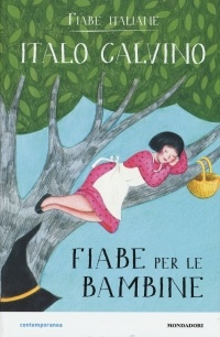 Italo Calvino - Fiabe per le bambine. Fiabe italiane
