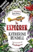 Katherine Rundell - The Explorer