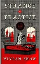 Vivian Shaw - Strange Practice