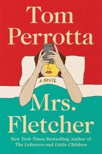 Tom Perrotta - Mrs. Fletcher