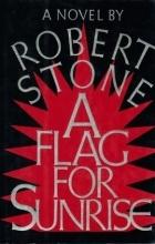 Robert Stone - A Flag for Sunrise