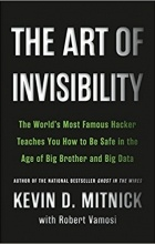 - The Art of Invisibility: The World's Most Famous Hacker Teaches You How to Be Safe in the Age of Big Brother and Big Data