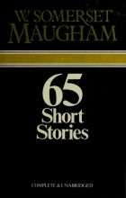 W. Somerset Maugham - Sixty-five short stories