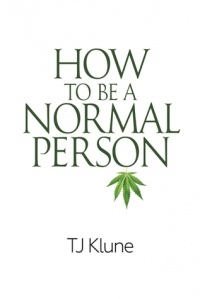 T.J. Klune - How To Be A Normal Person