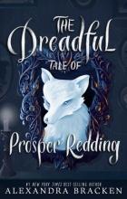 Alexandra Bracken - The Dreadful Tale of Prosper Redding