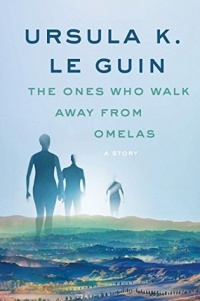 Ursula K. Le Guin - The Ones Who Walk Away from Omelas