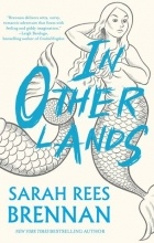 Sarah Rees Brennan - In Other Lands