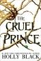 Holly Black - The Cruel Prince