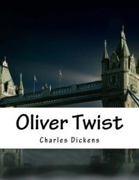 Чарльз Диккенс - Oliver Twist