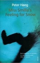 Peter Hoeg - Miss Smilla's Feeling For Snow
