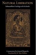 Падмасамбхава , Алан Уоллес, Gyatrul Rinpoche - Natural Liberation: Padmasambhava's Teachings on the Six Bardos