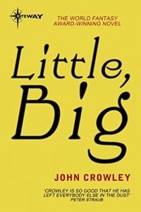 John Crowley - Little, Big