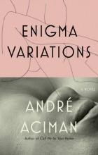 André Aciman - Enigma Variations