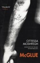 Ottessa Moshfegh - McGlue