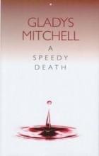 Gladys Mitchell - A Speedy Death