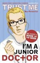 Max Pemberton - Trust Me, I'm a (Junior) Doctor