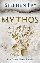 Stephen Fry - Mythos: A Retelling of the Myths of Ancient Greece