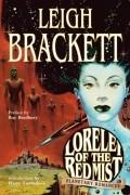 Leigh Brackett - Lorelei of the Red Mist Planetary Romances