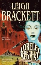 Leigh Brackett - Lorelei of the Red Mist Planetary Romances