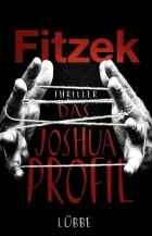 Sebastian Fitzek - Das Joshua-Profil