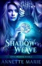 Annette Marie - The Shadow Weave