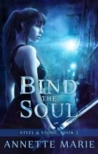 Annette Marie - Bind the Soul