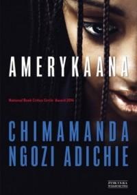 Chimamanda Ngozi Adichie - Amerykaana