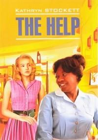 Kathryn Stockett - The Help