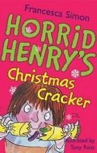 Francesca Simon - Horrid Henry's Christmas Cracker