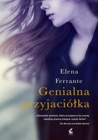 Elena Ferrante - Genialna przyjaciółka