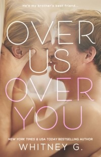 Уитни Джи - Over Us, Over You