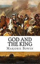 Marjorie Bowen - God and the King