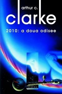 Arthur C. Clarke - 2010: A doua odisee