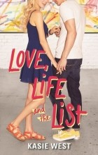 Kasie West - Love, Life, and the List
