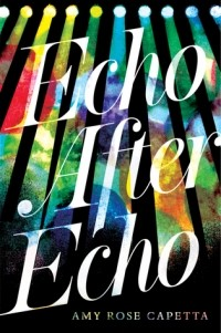 Amy Rose Capetta - Echo After Echo