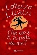 Lorenzo Licalzi - Che cosa ti aspetti da me?
